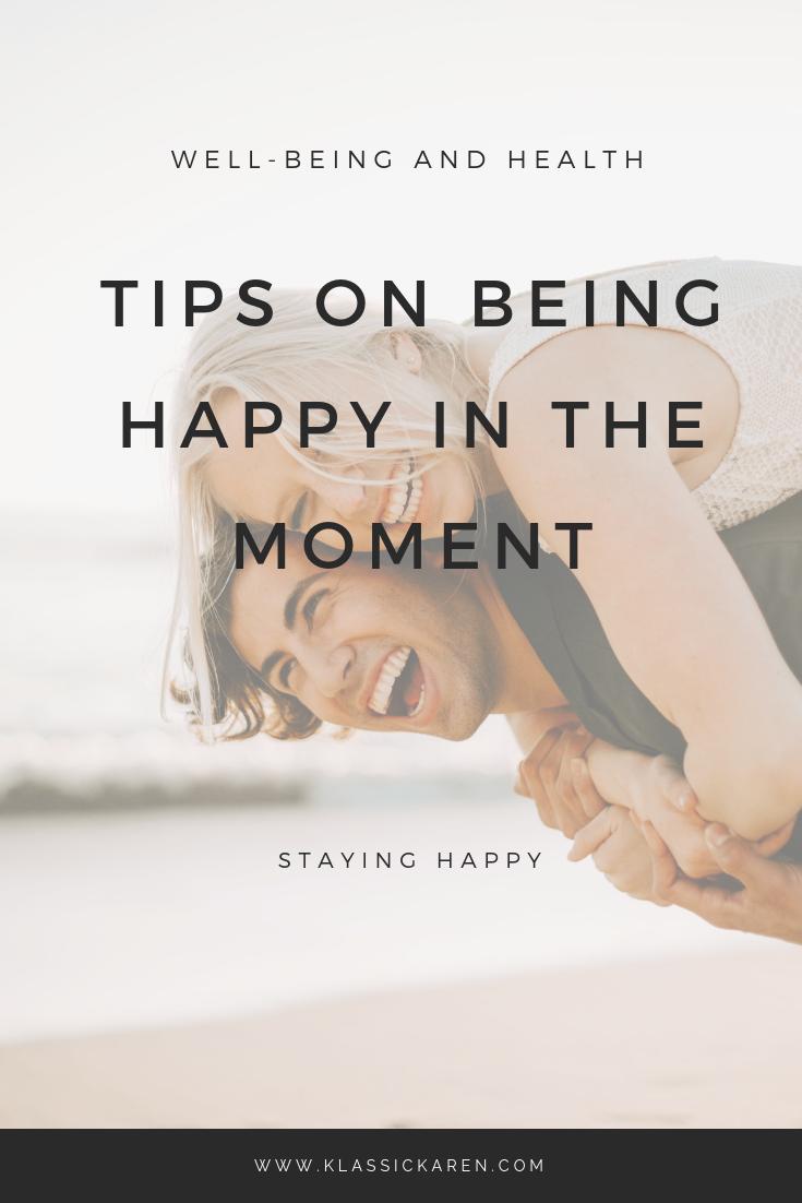 Klassic Karen on tips on being happy in the moment