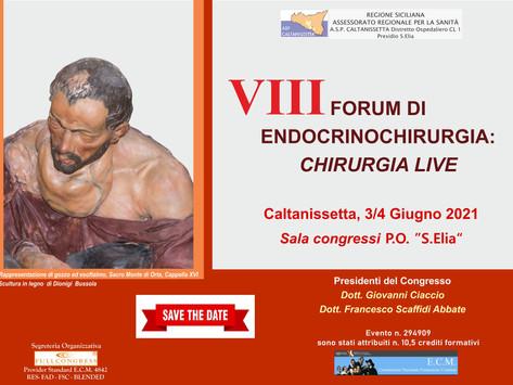 VIII Forum di Endocrinochirurgia. Chirurgia live - Caltanissetta, 3/4 Giugno 2021