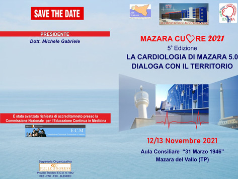 """MAZARA CUORE 2021 """"UPDATE  IN CARDIOLOGIA"""" - Mazara del Vallo (TP), 12/13 Novembre 2021"""