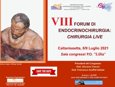 VIII Forum di Endocrinochirurgia. Chirurgia live - Caltanissetta, 8/9 Luglio 2021