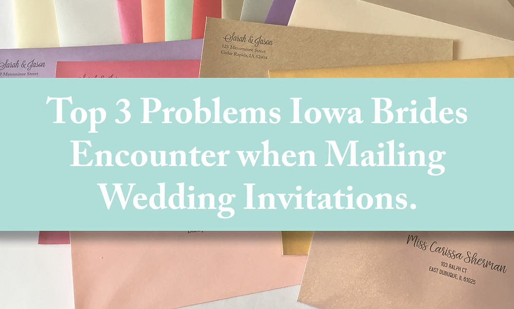 Top 3 Problems Iowa Brides Encounter when Mailing Wedding Invitations, Cedar Rapids Iowa Wedding Invitations EmDesign
