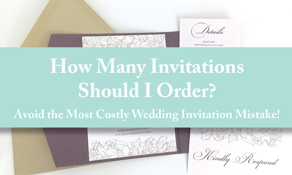 how many invitations should I order. Avoid this costly mistake when ordering wedding invitations, cedar rapids Iowa wedding, emdesign, Dubuque Iowa wedding