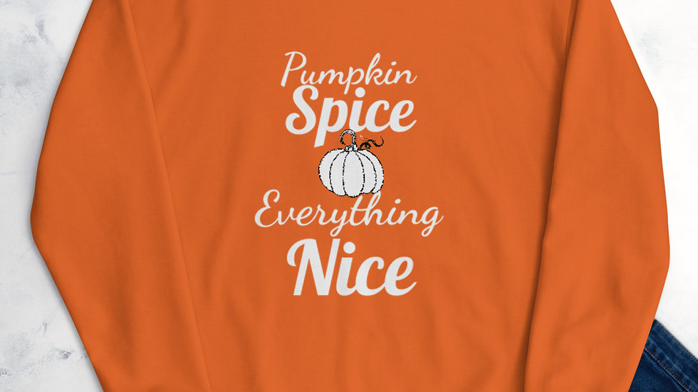 Pumpkin Spice & Everything Nice Sparkles and Strength Unisex Sweatshirt