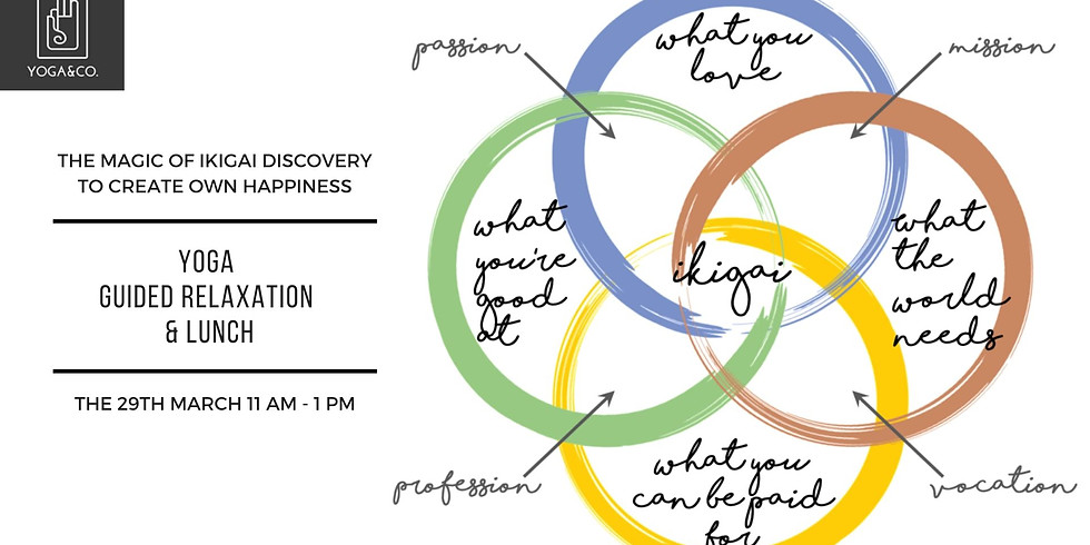 Ikigai the Japanese formula for happiness Yoga Class & Plant based lunch