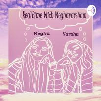 Realtime with Meghavarsham