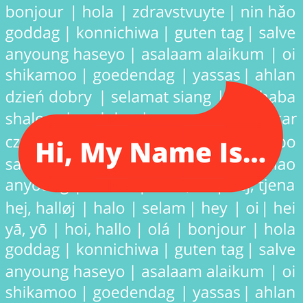 Hi, My Name Is...