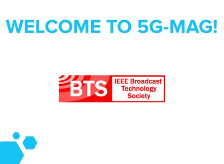 IEEE BTS joins 5G-MAG