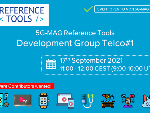 """17.09.2021 - Telco#1 """"5G-MAG Reference Tools"""""""