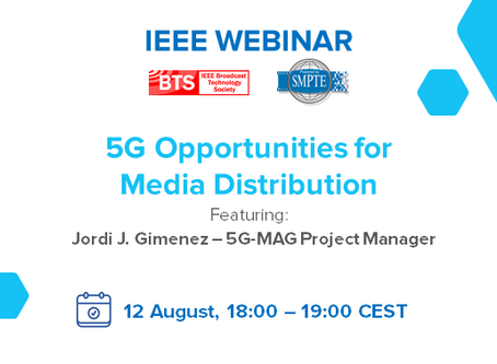 """12.08.2020 - IEEE/SMPTE Webcast """"5G Opportunities for Media Distribution"""""""