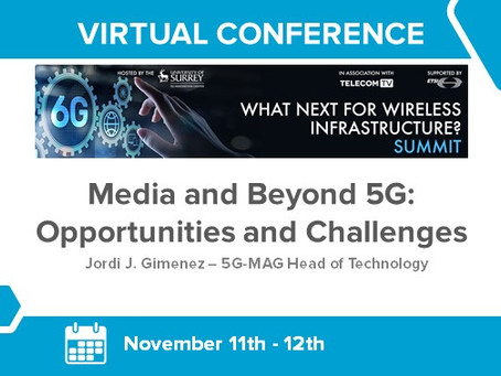 11-12.11.2020 - 5GIC Summit - Media and Beyond 5G: Opportunities and Challenges