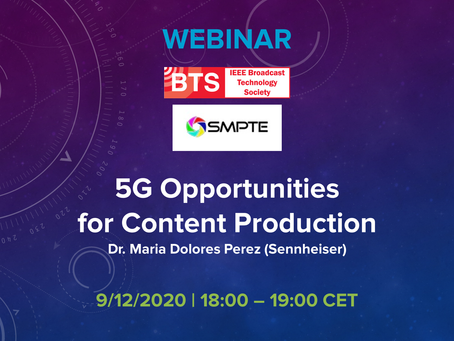 09.12.2020 - IEEE BTS/SMPTE Webinar - 5G Opportunities for Content Production