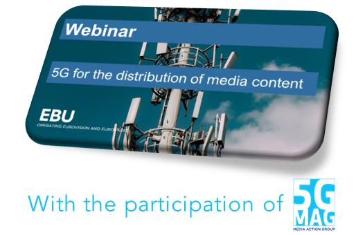 "18.06.2020 - EBU Webinar ""5G for the distribution of media content"""