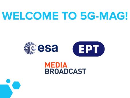 ESA, ERT and Media Broadcast become 5G-MAG members
