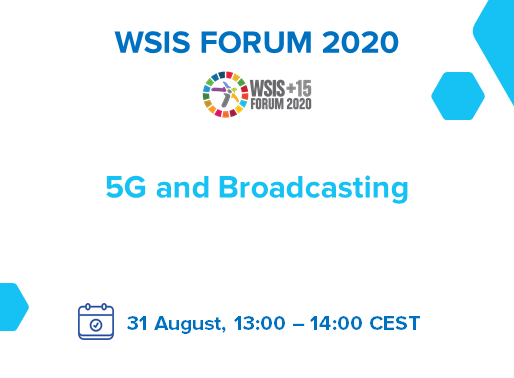 """31.08.2020 - WSIS FORUM 2020 """"5G and Broadcasting"""""""
