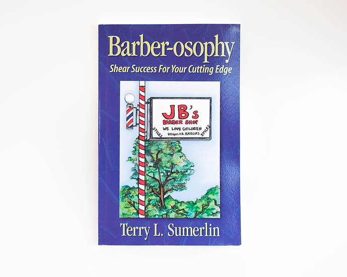 Barber-osophy - Shear Success For Your Cutting Edge