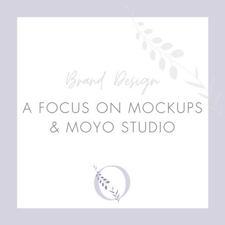 A focus on mockups and Moyo Studio