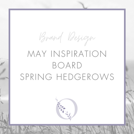 May Inspiration Board - Spring Hedgerows