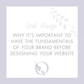 Why it's important to have the fundamentals of your brand before designing a website.
