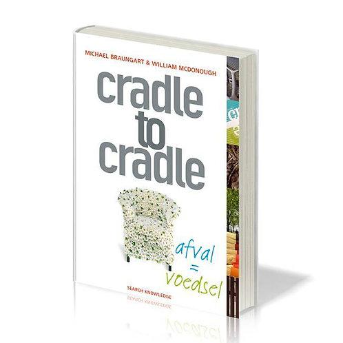 Cradle to Cradle - Afval = voedsel · Michael Braungart & William McDonough