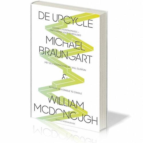 De Upcycle · Michael Braungart & William McDonough
