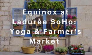 """""""Yoga & Farmers' market"""" at Laduree Soho"""