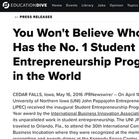 Media Coverage  The challenge to increase awareness on UNI's Entrepreneurship program was accomplished by giving the standard press release a creative twist. The more casual angle resulted in more media coverage from higher education media leaders.