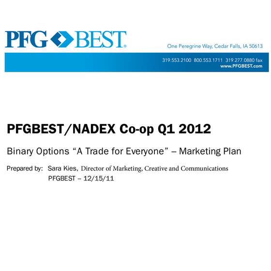 PFGBEST/NADEX Co-op  In 2012, PFGBEST and the NADEX exchange embarked on a cooperative campaign to educate novice traders on the ease of binary options.