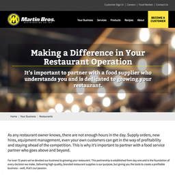 MartinBros.com  Martin Bros Distributing is the midwest's leader in food service distribution. While working as a contractor, I was responsible for redesigning the website, opitmizing content and integrating the dynamic functionality with the Hubspot CRM.