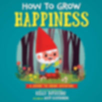 How to grow happiness.jpg