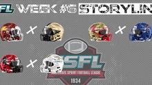 CSFL Week #6 Storylines