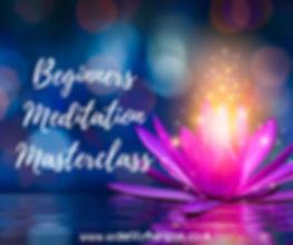 Beginners meditation masterclass.jpg