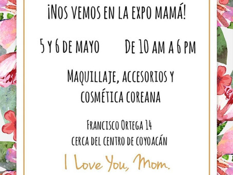 ¡Nos vemos en la Expo mamá!