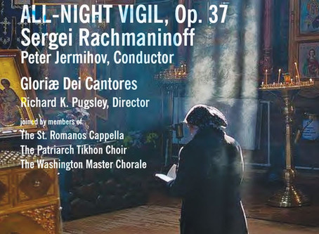 Review: Rachmaninoff's All-Night Vigil by Gloriæ De Cantores under Peter Jermihov