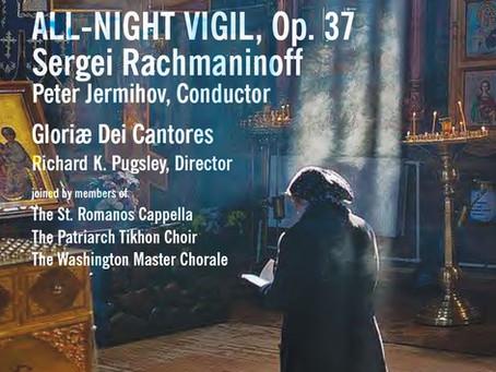Review: Rachmaninoff's All-Night Vigil by Gloriæ De Cantores under Peter Jermihov