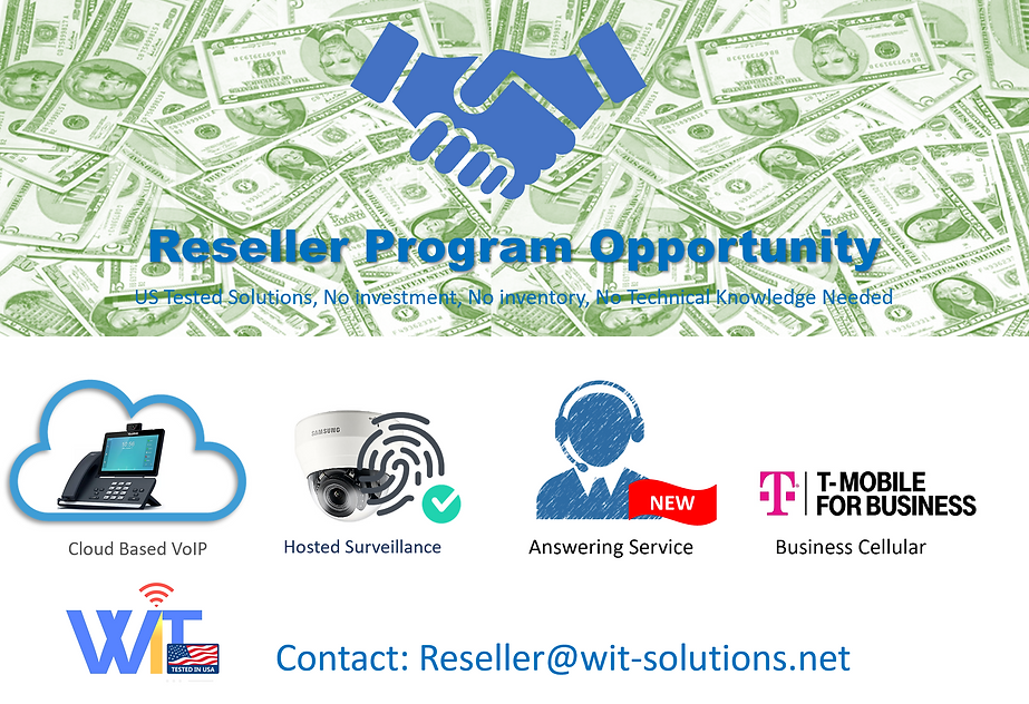 COVID 19 has disrupted many proffesionals, WIT reseller program provides the opportunity to earn money without the need to invest in inventory, have technical knowledge ...Our partner program offers a great commision based incentive and can be done from home and sold globally
