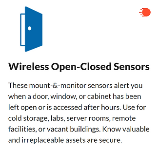 Wireless Open-Closed Sensors Proactively prevent spoilage, damage, or theft  Wireless Open-Closed Sensors remotely monitor door or window statuses. Get an alert via text, email, or call if something's been left ajar or has been accessed when it shouldn't be. sensor uses an external magnetic switch and trigger magnet to detect status—when the magnets meet, a door or window is closed. www.witzense.com