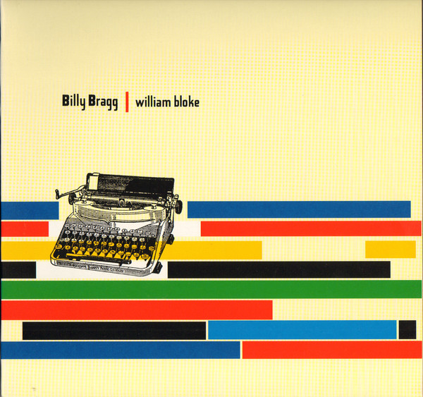 BILLY BRAGG - WILLIAM BLOKE