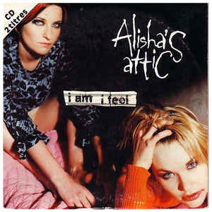 ALISHA'S ATTIC, I AM I FEEL (SINGLE)