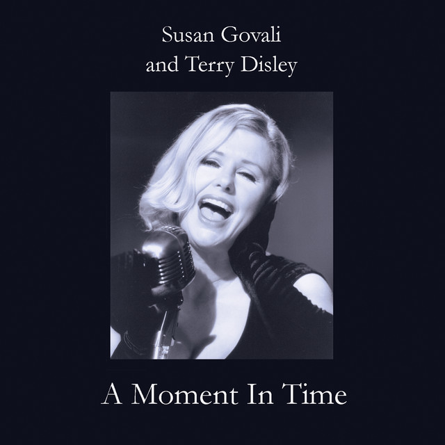 SUSAN GOVALI & TERRY DISLEY - A MOMENT IN TIME