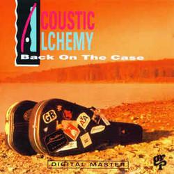 ACOUSTIC ALCHEMY - BACK ON THE CASE