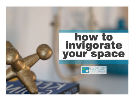 How to Invigorate Your Space While Stuck at Home!