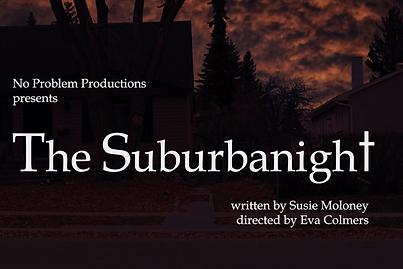 The Suburbanight - No Problem Production