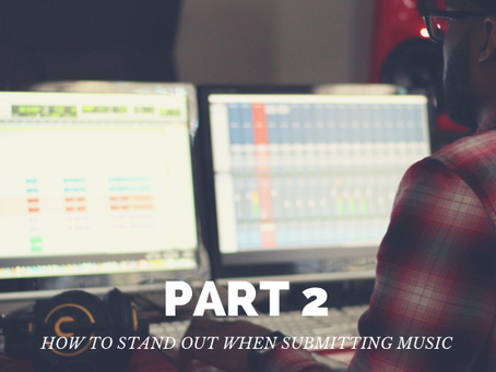 How To Stand Out When Submitting Music: Part 2