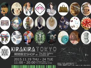Exhibition◆11/19〜24 KIRAKIRA TOKYO in CLASKA The 8th Gallery (Meguro,Tokyo)