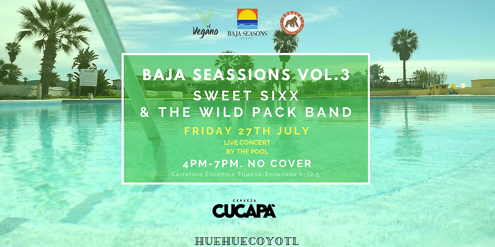 BAJA SEASSIONS VOL.3 BAJA SEASSIONS VOL 3: Sweet Sixx & Wild Pack Band. LIVE by the Pool