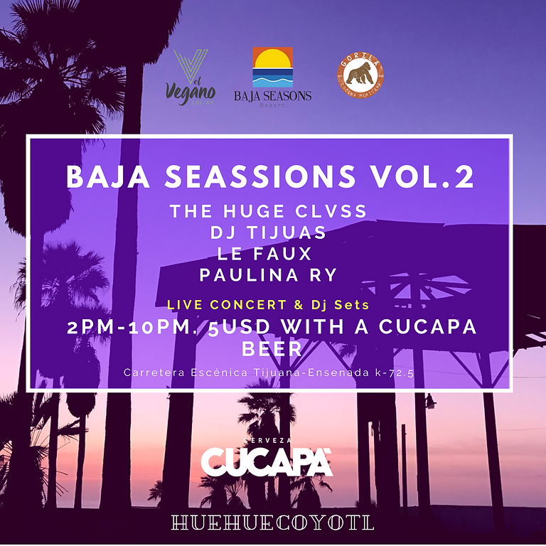 BAJA SEASSIONS VOL.2: The Huge Class - Dj Tijuas - Le Faux - Paulina Ry