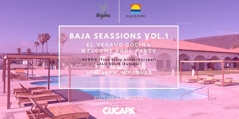 BAJA SEASSIONS VOL.1 EL VEGANO COCINA WELCOME POOL PARTY