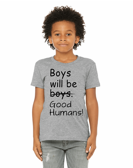 BOYS WILL BE GOOD HUMANS YOUTH