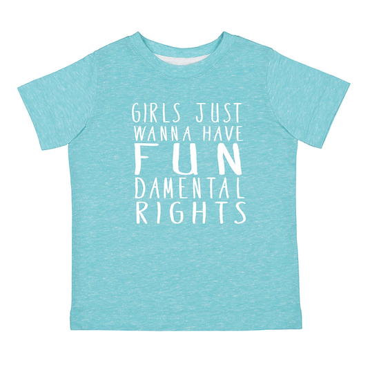 GIRLS JUST WANNA HAVE FUNDAMENTAL RIGHTS - TODDLER