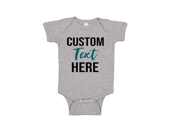 CUSTOM ONESIE OR TODDLER TEE (Text Only)